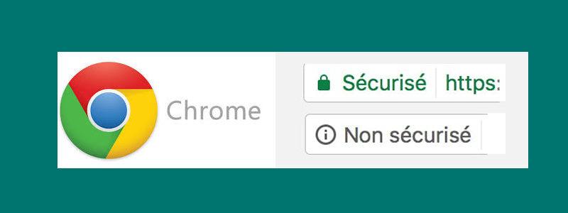 """Pourquoi Google risque d'afficher votre site comme """"Non sécurisé"""""""